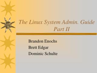 The Linux System Admin. Guide	Part II
