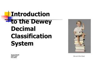 Introduction to the Dewey Decimal Classification System Tammy Wright MEDT 6463 Fall 20101