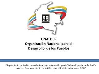 ONALDEP Organizaci�n Nacional para el Desarrollo  de los Pueblos