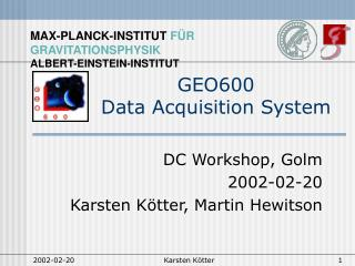 GEO600 Data Acquisition System