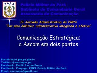 Polícia Militar do Pará Gabinete do Comandante Geral Assessoria de Comunicação