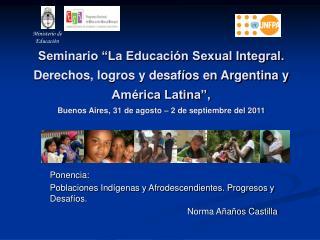 Ponencia: Poblaciones Indígenas y Afrodescendientes. Progresos y Desafíos. Norma Añaños Castilla