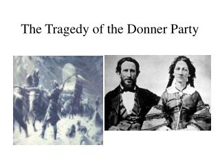 The Tragedy of the Donner Party
