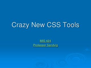 Crazy New CSS Tools