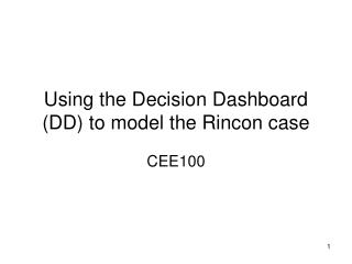 Using the Decision Dashboard (DD) to model the Rincon case