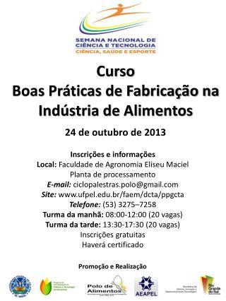 Inscrições e  informações Local:  Faculdade de Agronomia Eliseu Maciel  Planta de processamento