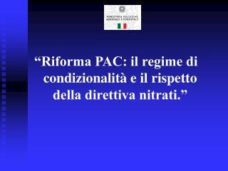 """""""Riforma PAC: il regime di condizionalità e il rispetto della direttiva nitrati."""""""