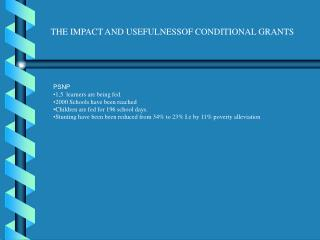 THE IMPACT AND USEFULNESSOF CONDITIONAL GRANTS
