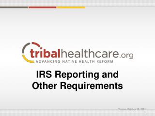 IRS Reporting and Other Requirements
