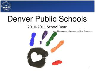 Denver Public Schools  2010-2011 School Year Labor Management Conference-Tom Boasberg
