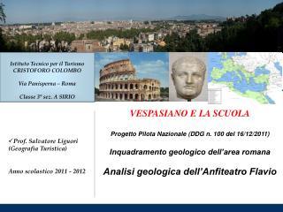 VESPASIANO E LA SCUOLA Progetto Pilota Nazionale (DDG n. 100 del 16/12/2011)