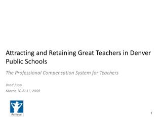 Attracting and Retaining Great Teachers in Denver Public Schools