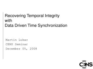 Recovering Temporal Integrity with Data Driven Time Synchronization
