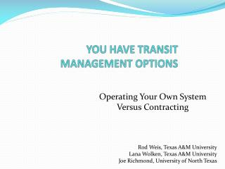 YOU HAVE TRANSIT MANAGEMENT OPTIONS