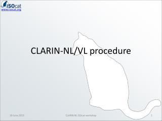 CLARIN-NL/VL procedure