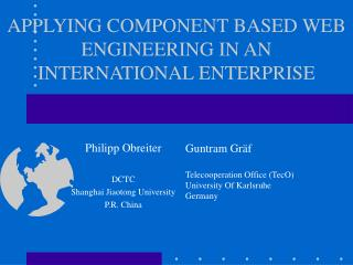 APPLYING COMPONENT BASED WEB ENGINEERING IN AN INTERNATIONAL ENTERPRISE