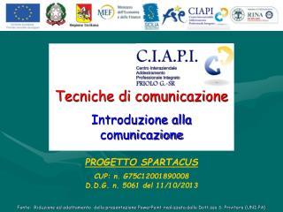 Tecniche di comunicazione Introduzione alla comunicazione