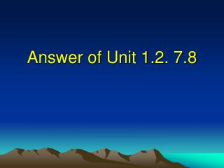 Answer of Unit 1.2. 7.8