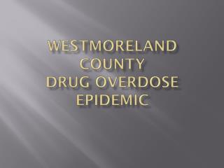 Westmoreland County  Drug overdose epidemic