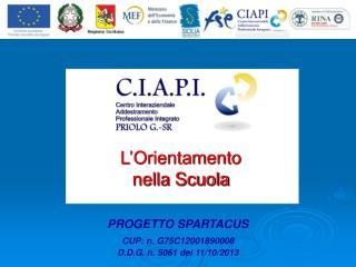 CUP: n. G75C12001890008 D.D.G. n. 5061 del 11/10/2013