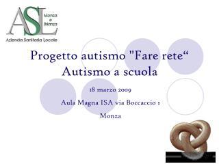 """Progetto autismo """"Fare rete""""  Autismo a scuola"""