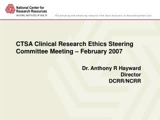 CTSA Clinical Research Ethics Steering Committee Meeting � February 2007
