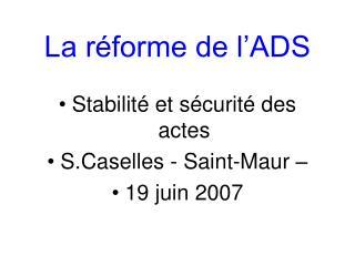La réforme de l'ADS