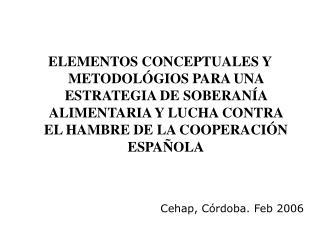 Cehap, Córdoba. Feb 2006