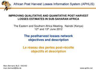 IMPROVING QUALITATIVE AND QUANITATIVE POST HARVEST LOSSES ESTIMATES IN SUB-SAHARAN AFRICA