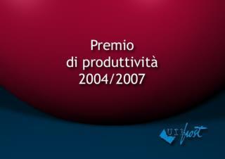 PREMIO DI PRODUTTIVITA' 2004/2007
