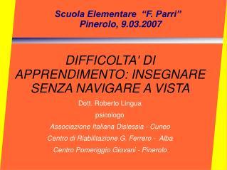 """Scuola Elementare  """"F. Parri"""" Pinerolo, 9.03.2007"""