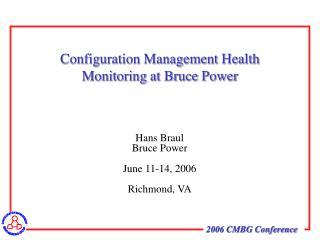 Hans Braul Bruce Power June 11-14, 2006 Richmond, VA