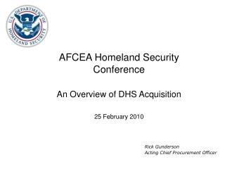 AFCEA Homeland Security Conference An Overview of DHS Acquisition 25 February 2010