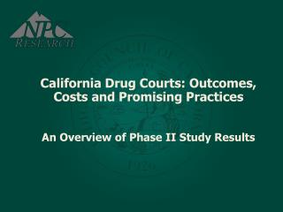 California Drug Courts: Outcomes, Costs and Promising Practices