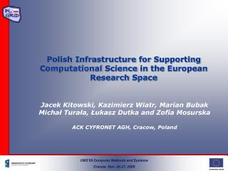 Polish Infrastructure  for  Supporting Computational  Science  in the European Research Space