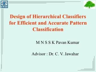 Design of Hierarchical Classifiers for Efficient and Accurate Pattern Classification