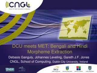 DCU meets MET: Bengali and Hindi Morpheme Extraction