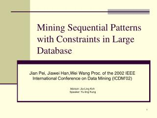 Mining Sequential Patterns with Constraints in Large Database