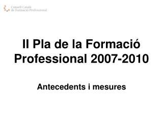 II Pla de la Formaci� Professional 2007-2010