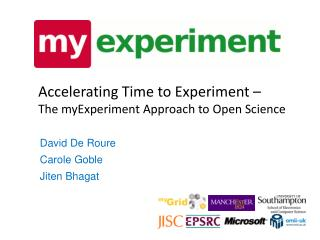 Accelerating Time to Experiment – The  myExperiment  Approach to Open Science