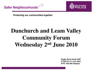 Dunchurch and Leam Valley Community Forum Wednesday 2 nd  June 2010