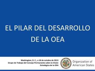 EL PILAR DEL DESARROLLO DE LA OEA
