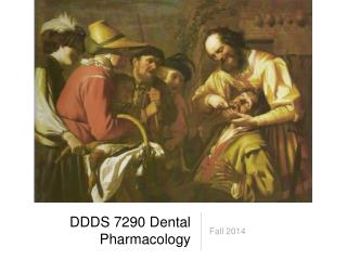 DDDS 7290 Dental Pharmacology