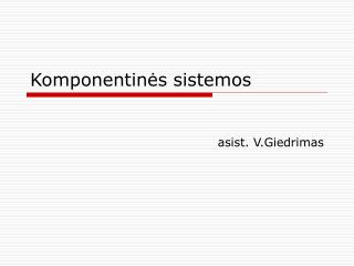 Komponentinės  sistemos