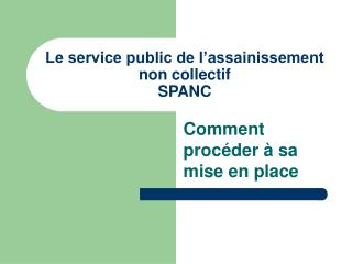 Le service public de l�assainissement non collectif SPANC