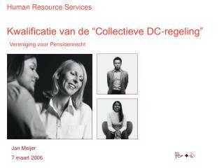 """Kwalificatie van de """"Collectieve DC-regeling"""""""