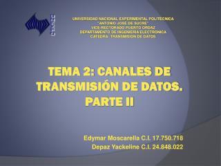 TEMA 2: Canales de Transmisi n de datos. Parte ii