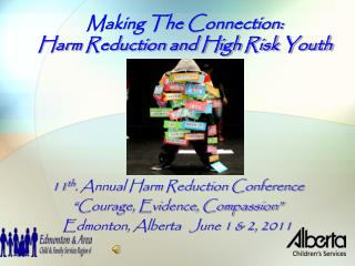 Making The Connection:  Harm Reduction and High Risk Youth