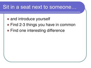 Sit in a seat next to someone�
