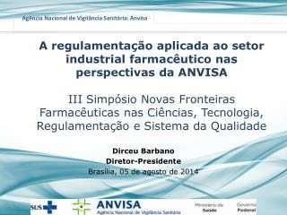 Dirceu Barbano Diretor-Presidente Brasília, 05 de agosto de 2014